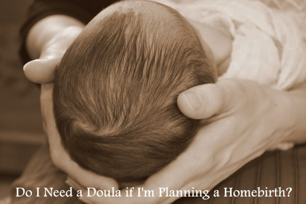 Do I Need a Doula if I'm Planning a Homebirth?