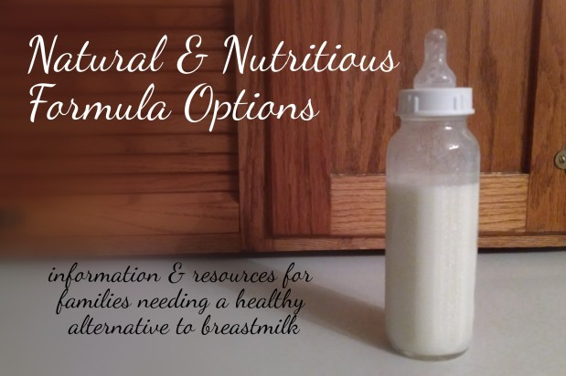 Natural & Nutritious Formula Options: Resources & Info for Families Needing a Healthy Alternative to Breastmilk